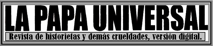 LA PAPA UNIVERSAL - Revista de dibujos hostiles