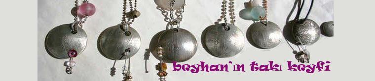 Beyhan'ın Takı Keyfi