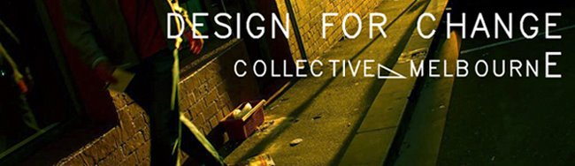 Design for Change Collective : Melbourne