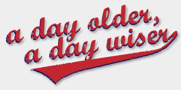 A Day Older, A Day Wiser