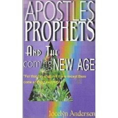 Apostles Prophets & the Coming NEW AGE