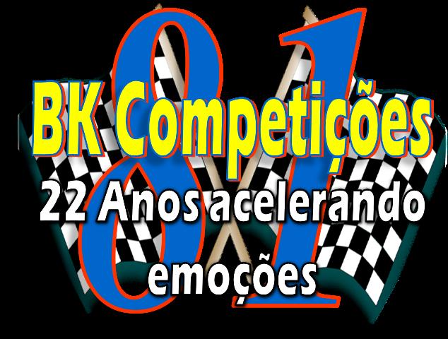 BK Competições 22 Anos acelerando emoções.