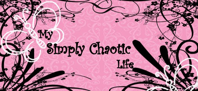 My Simply Chaotic Life