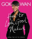 gok wan how to look good naked