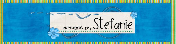 Designs by Stefanie