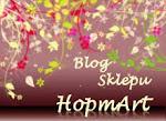 Artystyczny blog sklepu HopmArt