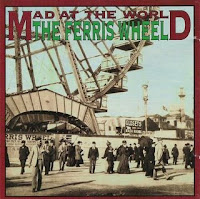 Mad At The World - The Ferris Wheel  1993