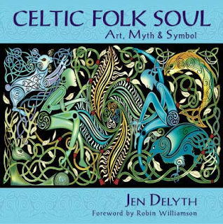 Celtic Folk Soul: art, myth and symbol by Jen Delyth