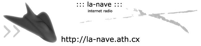 Radio La-Nave - http://la-nave.ath.cx