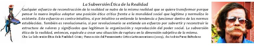 La Subversión Ética de la Realidad