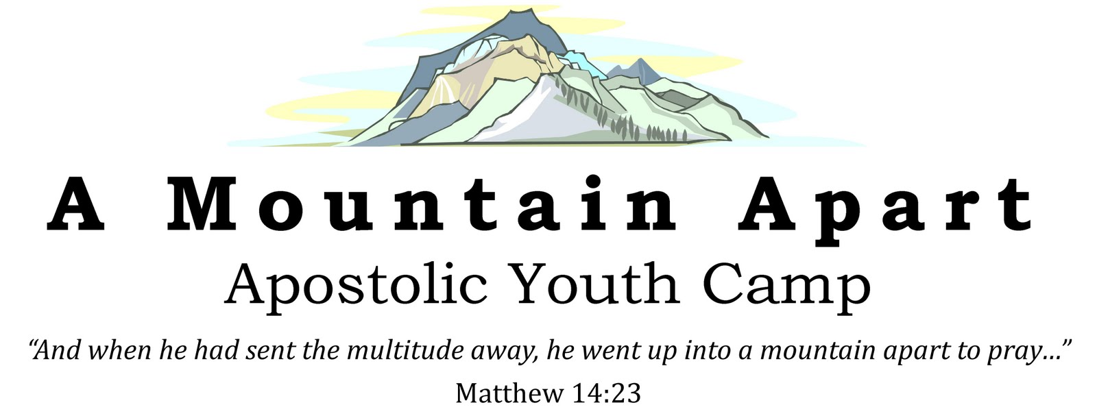 """A Mountain Apart"" Apostolic Youth Camp"