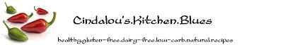 Cindalou's Kitchen Blues: Healthy Celiac / Coeliac Gluten and Dairy Free Recipes