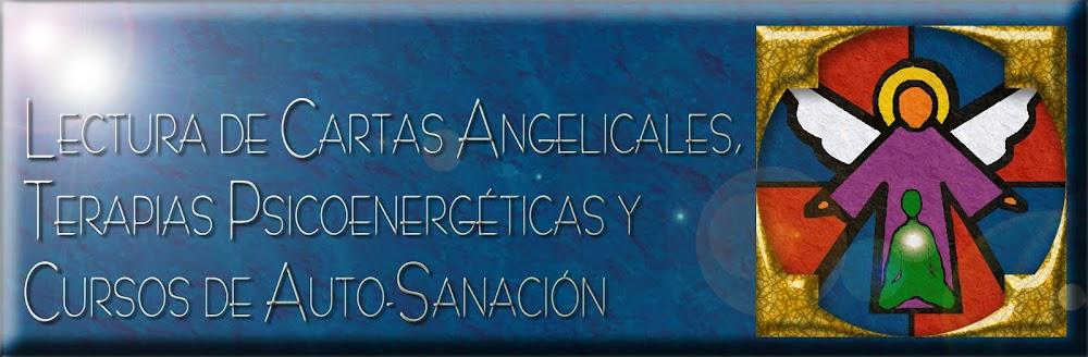 LECTURA DE CARTAS ANGELICALES, TERAPIAS PSICOENERGÉTICAS y CURSOS DE AUTO-SANACIÓN