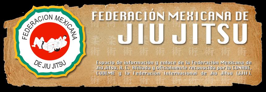 FEDERACIÓN MEXICANA DE JIU JITSU, A.C.