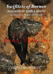 Book: Swiftlets of Borneo Builders of Edible Nests