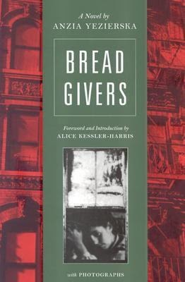 independence in a new world in anzia yezierskas novel bread givers Independence in a new world in anzia yezierska's novel bread  ina new world, anzia yezierska, bread givers  independence ina new world, anzia.