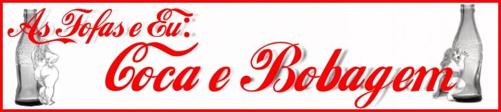 As fofas e Eu: Coca & Bobagem