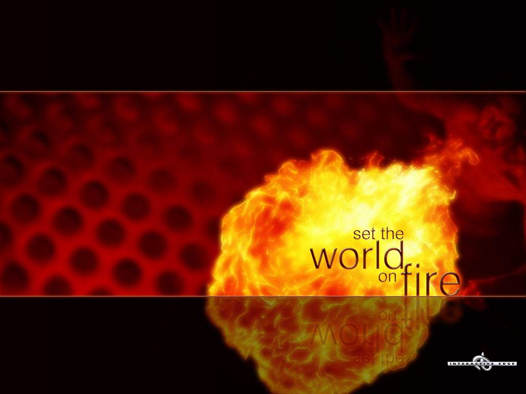 http://1.bp.blogspot.com/_bQ0SqifjNcg/TJBT4J2uMPI/AAAAAAAAdCA/p69KWKO4gGA/s1600/world-on-fire-wallpaper.jpg