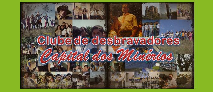 CLUBE DE DESBRAVADORES CAPITAL DOS MINÉRIOS