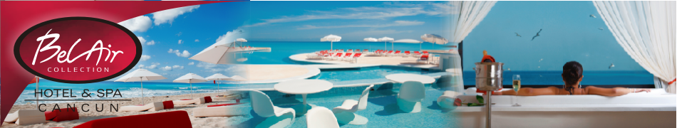 Belair Collection Cancún - Mexico Boutique Hotel - Luxury accommodations