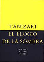 El Elogio de la sombra. Ediciones Siruela