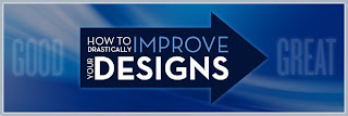 Drastically Improve Your Designs