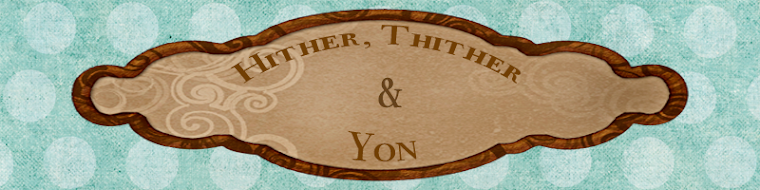 Hither, Thither & Yon