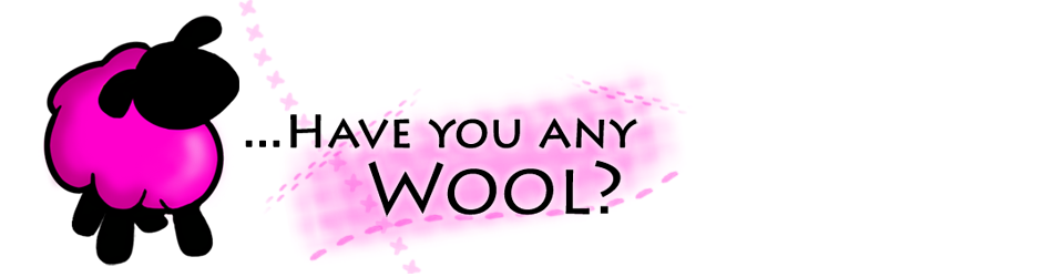 ...Have You Any Wool?