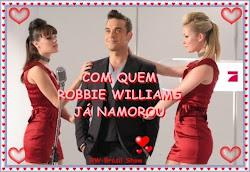 Vamos Contar com Quantas Garotas o Robbie Williams Já Namorou ?