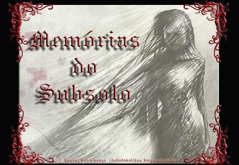 <b>Memórias do Subsolo</b>