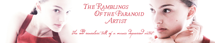 The Ramblings of the Paranoid Artist