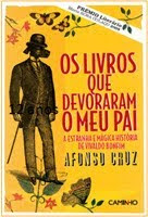 Os livros que devoraram o meu pai, de Afonso Cruz