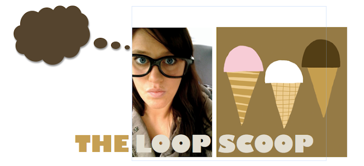 THE LOOP SCOOP