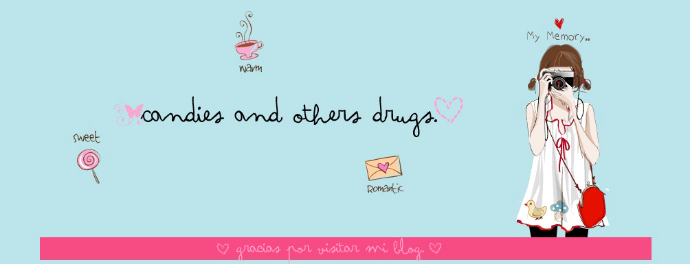 ~ Candies and Others Drugs. ♥
