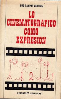 Lo cinematográfico como expresión, Luis Campor Martínez, 19675