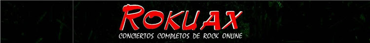 Rock Conciertos completos Gratis Online Live Documentary Rokuax Concert