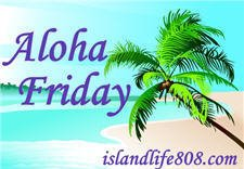 [alohafriday.jpg]