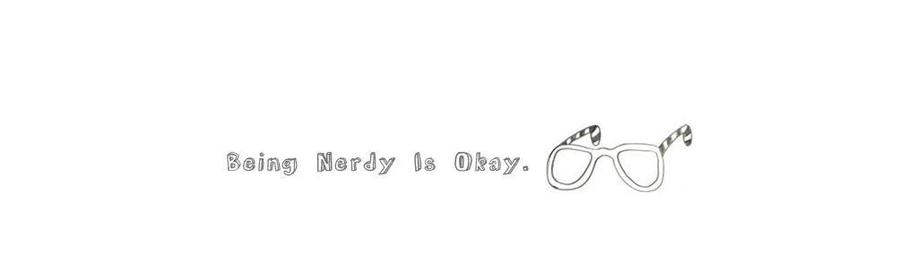 Being Nerdy Is Okay