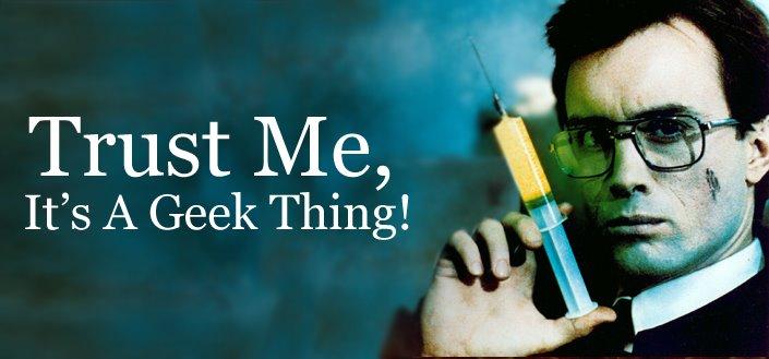 Trust Me, It's A Geek Thing!