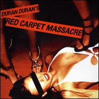 Duran Duran - Red Carpet Massacre