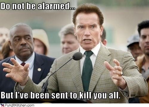 Arnie sent to kill everyone