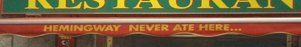 Ernest Hemingway Never Ate Here