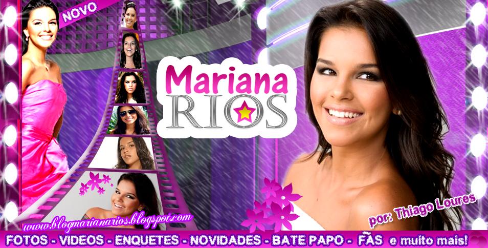 Mariana Rios - BLOG - FOTOS,VIDEOS,ENQUETES,BATE PAPO,FÃS e muito mais!