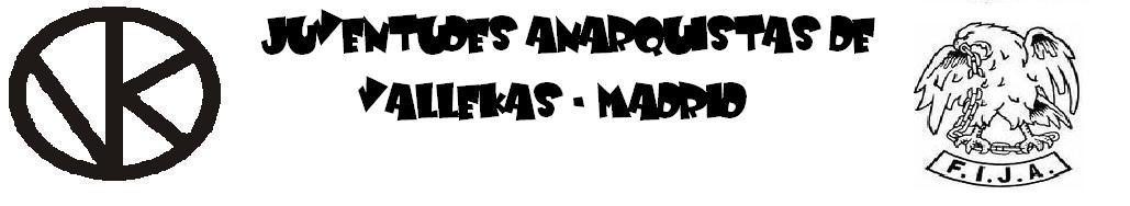 Juventudes Anarquistas de Vallekas - Madrid F.I.J.A.