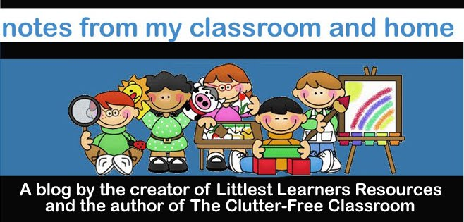 Littlest Learners / Clutter-Free Classroom Blog