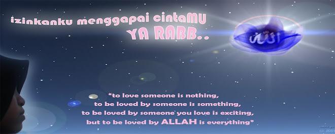 izinkanku menggapai cintaMU ya RABB