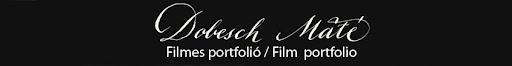 Dobesch Máté filmes portfolio / film portfolio