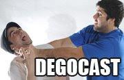 """""""DEGOCAST"""""""