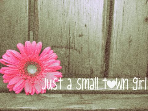 Blackberry Wallpapers ♥: Just a small town girl  bigger version