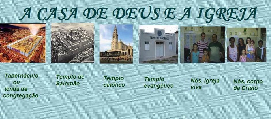 A casa de Deus e a igreja